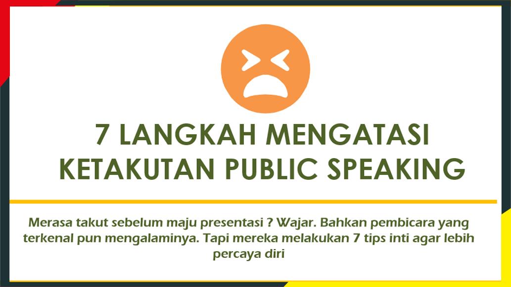 7 Langkah Mengatasi Ketakutan  Public Speaking